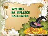Wpadnij  na imprezkę  Halloween