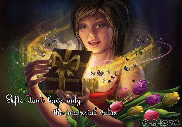 Gifts don't have only the material value