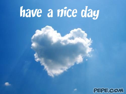 have a nice day - greeting card on PEPE.com