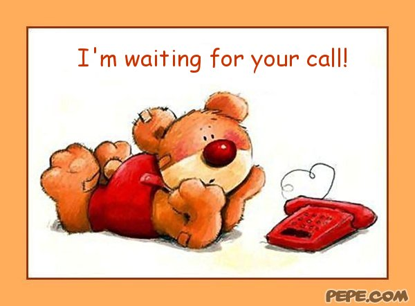 I'm waiting for your call!