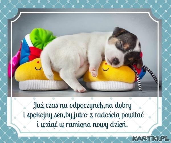 Już czas na odpoczynek,na dobry i spokojny sen,by jutro z radością powitać i wziąć w ramiona nowy dzień.
