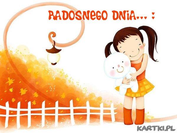 Radosnego dnia życzę!