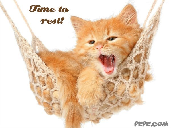 Time to rest!
