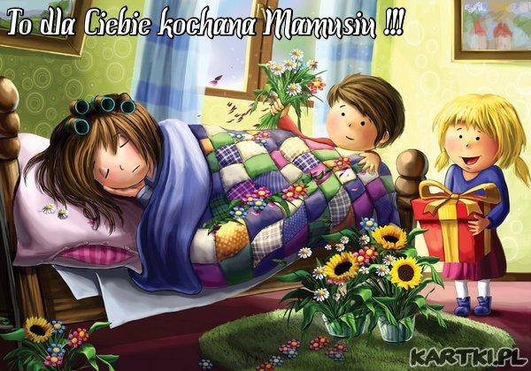 To dla Ciebie kochana Mamusiu !!!