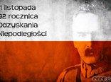 11 listopada 92 rocznica  Odzyskania Niepodległości