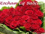 Babciu, babciu coś Ci dam, jedno serce tylko mam. A w tym sercu same róże, żyj sto lat, a nawet dłużej!