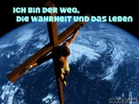 Ich bin der Weg, die Wahrheit und das Leben