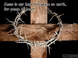 Jesus is our hope for peace on earth, for peace of heart.