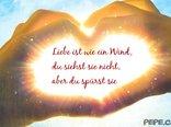 Liebe ist wie ein Wind, du siehst sie nicht, aber du spürst sie