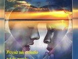 miłość jest jak wiatr, nie widzimy jej ale czujemy