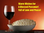 Warm Wishes for A Blessed Passover! Full of Love and Peace!