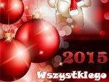 Wszystkiego Najwspanialszego w Nowym Roku 2015!