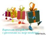 Zapraszam wszystkich  z prezentami na moje urodziny!
