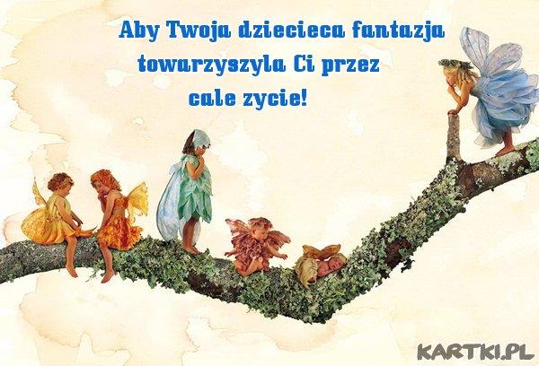 Aby Twoja dziecieca fantazja...