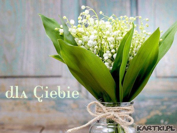 Bukiecik dla Ciebie i najlepsze życzenia!