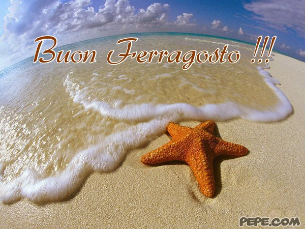 Super BUON FERRAGOSTO AMATISSIMO ERIC!BACISSIMI YOUR SHELLY FOREVER AND  IW01