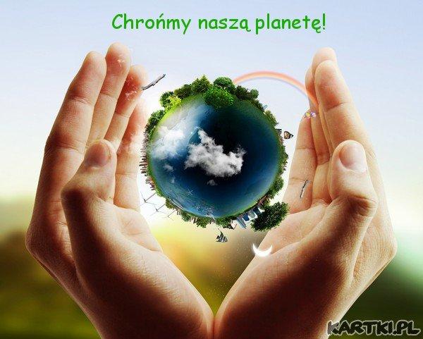 Chrońmy naszą planetę!