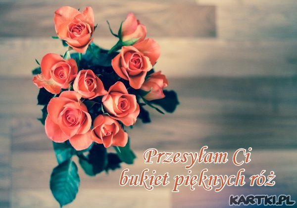 Przesyłam Ci bukiet róż