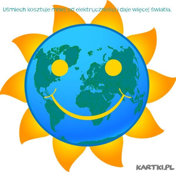 Uśmiech kosztuje mniej od elektryczności i daje więcej światła.