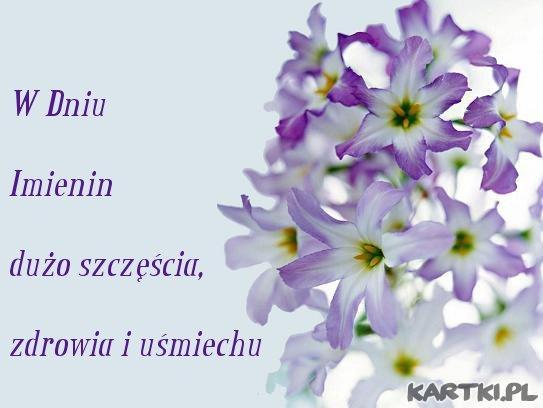 W Dniu Imienin dużo szczęścia,zdrowia i uśmiechu