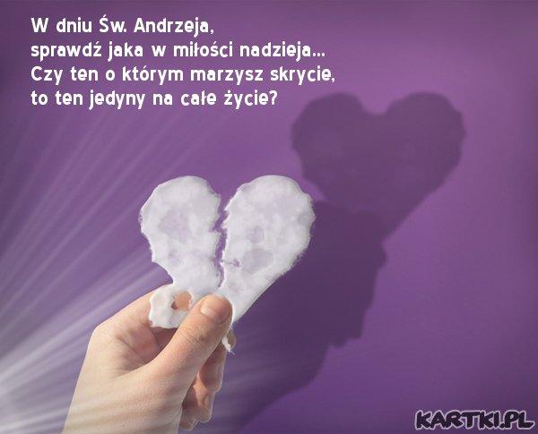 W dniu Św. Andrzeja, sprawdź jaka w miłości nadzieja...