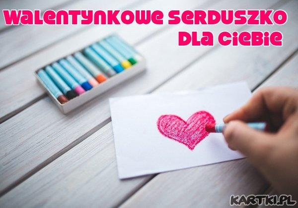 Walentynkowe Serduszko dla Ciebie