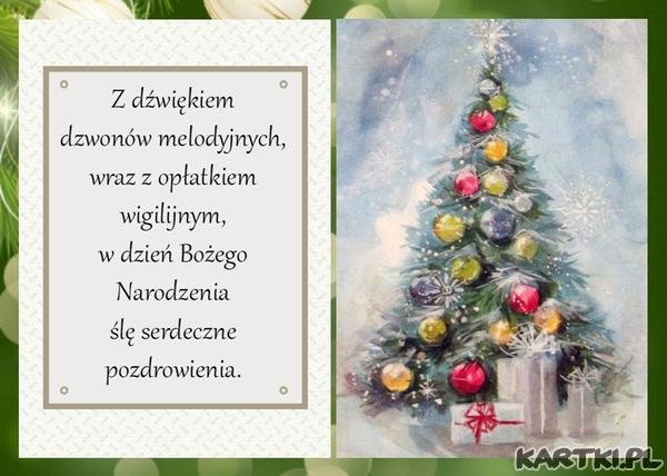 Z dźwiękiem dzwonów melodyjnych,wraz z opłatkiem wigilijnym.w dzień Bożego Narodzenia ślę serdeczne pozdrowienia.