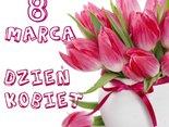 8 Marca...DZIEŃ KOBIET...