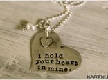 I hold your heart in mine