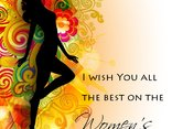 I wish You all the best on the Women's Day!