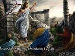 Ja Jestem Zmartwychwstanie i Życie