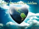 Jesteś dla mnie całym światem