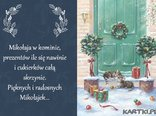 Mikołaja w kominie,prezentów ile się nawinie i cukierków całą skrzynię.Pięknych i radosnych Mikołajek