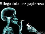 Miłego dnia bez papierosa