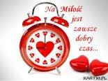 Na Miłość jest zawsze dobry czas...