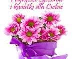 Najlepsze życzenia i kwiatki dla Ciebie