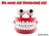 Nie smuć się! Uśmiechnij się!