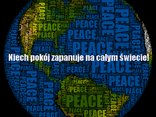 Niech Pokój zapanuje na świecie!