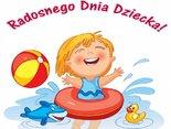 Niech ten dzień każdemu Dziecku radość przyniesie, niech każde Dziecko dziś uśmiecha się!