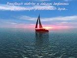 Pomyślnych wiatrów w dalszym żeglowaniu po bezkresnych przestrzeniach życia...