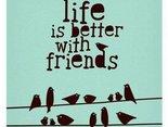 z przyjaciółmi życie jest lepsze